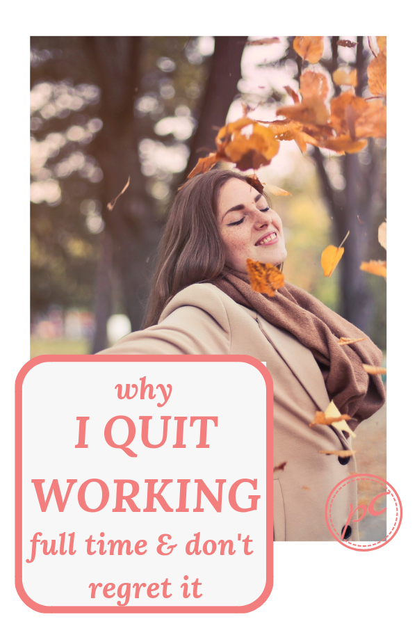 happy woman in fall with text overlay why I quit working full time