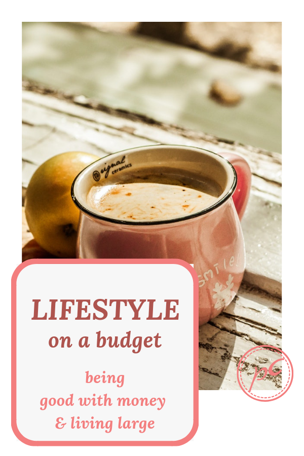 Live large on a budget. Achieving a great lifestyle on a budget is possible.