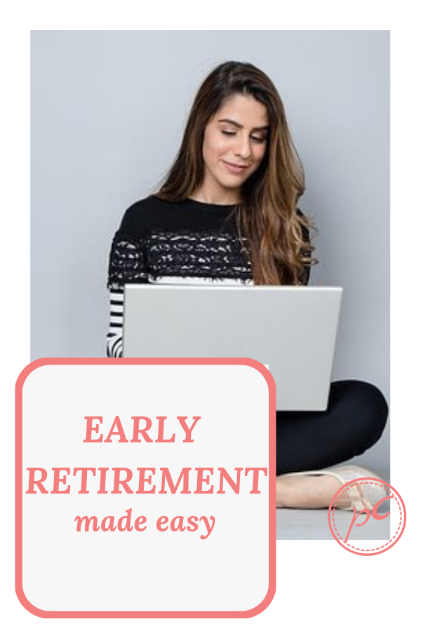 Thinking of Early Retirement? Just took it? Simple ways to make it easier for you.