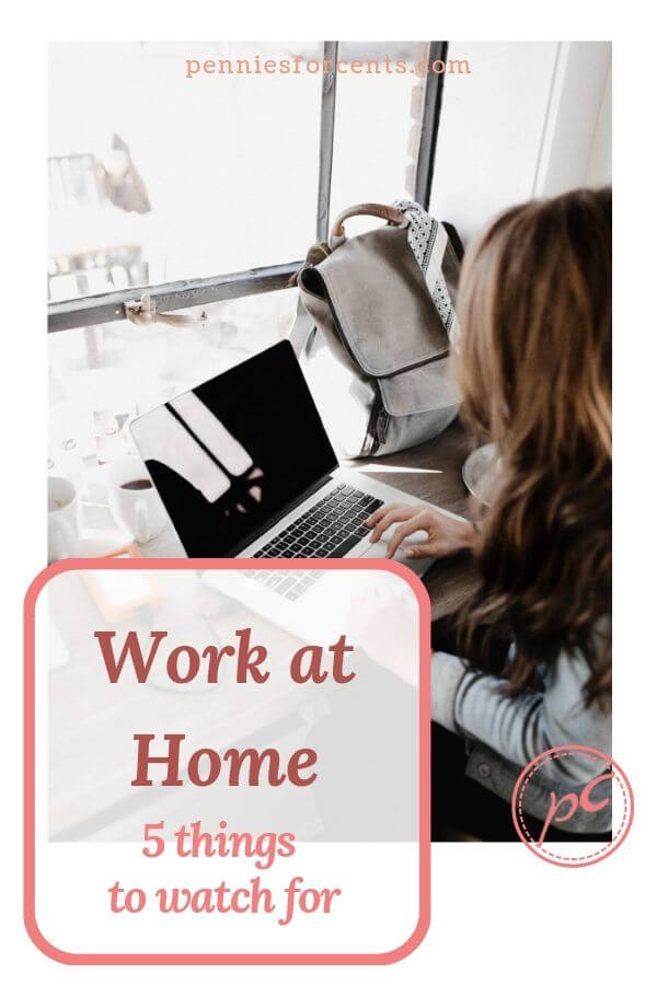 Work at Home 5 things to watch for