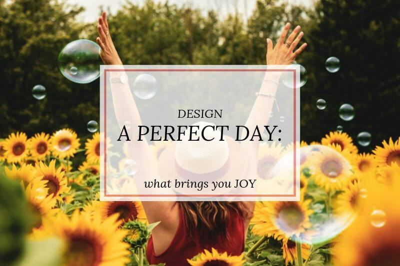 girl in sunflowers text 'design a perfect day- what brings you joy'