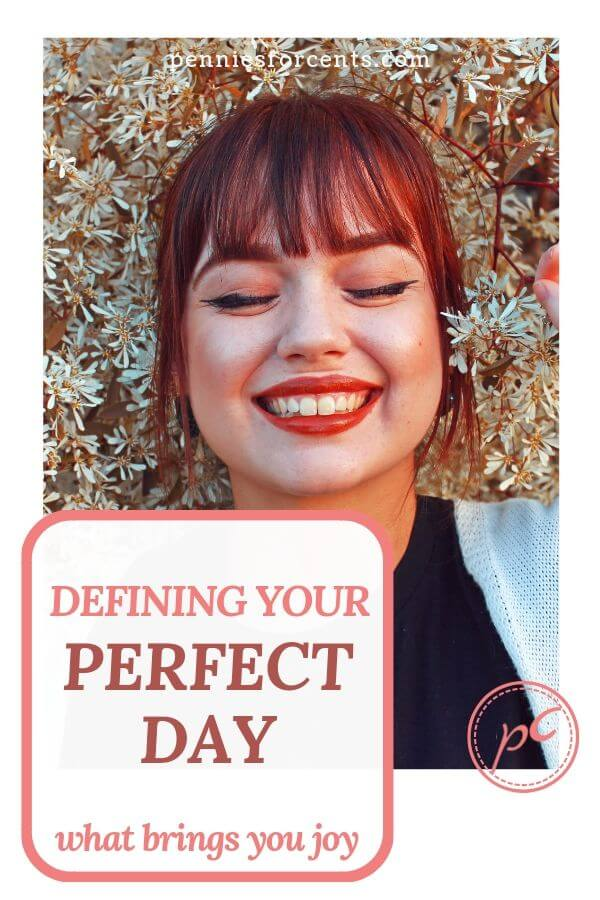happy girl text 'defining your perfect day - what brings you joy'