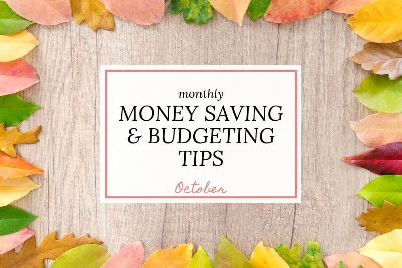 leaves in autumn colors with text overlay 'monthly money saving and budgeting tips October'