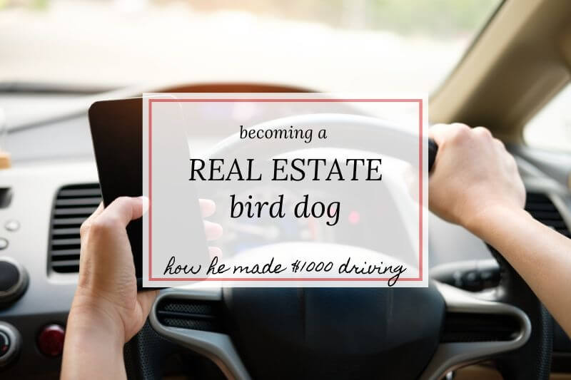driving with phone with text overlay 'becoming a bird dog real estate;